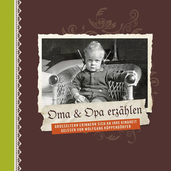 Oma und Opa erzählen - Das Hörbuch