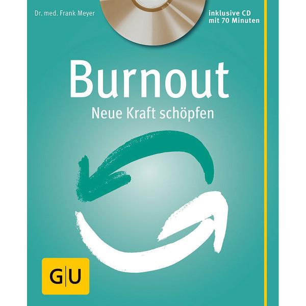 Burnout - Neue Kraft schöpfen