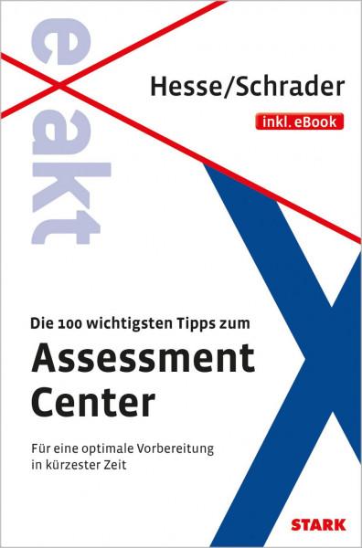 Die 100 wichtigsten Tipps zum Assessment Center
