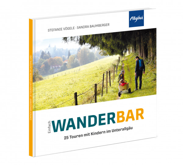 Einfach WANDERBAR – 25 Touren mit Kindern im Unterallgäu