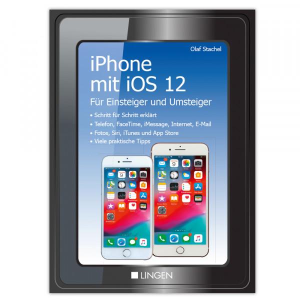 iPhone mit iOS 12 für Einsteiger und Umsteiger